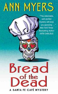 Bread of the Dead: A Santa Fe Cafe Mystery by Ann Myers (9780062382276) - PaperBack - Crime Cosy Crime