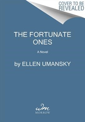 The Fortunate Ones: A Novel