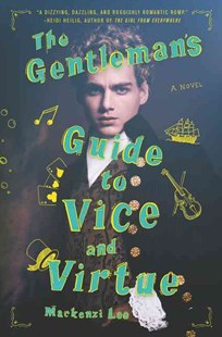 The Gentleman's Guide To Vice And Virtue by Mackenzi Lee (9780062382801) - HardCover - Children's Fiction Teenage (11-13)