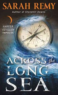 Across the Long Sea by Sarah Remy (9780062383457) - PaperBack - Fantasy