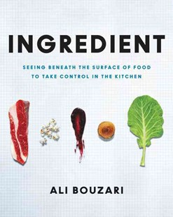 Ingredient by Ali Bouzari (9780062385352) - HardCover - Cooking Cooking Reference
