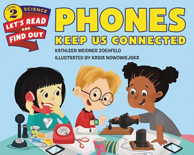 Phones Keep Us Connected - Non-Fiction