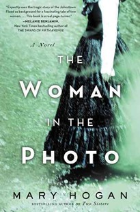The Woman in the Photo: A Novel of the Johnstown Flood by Mary Hogan (9780062386939) - PaperBack - Historical fiction