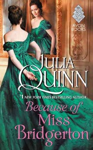 Because of Miss Bridgerton by Julia Quinn (9780062388148) - PaperBack - Romance Historical Romance