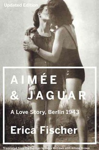 Aimee and Jaguar by Erica Fischer, Edna McCown, Allison Brown (9780062390370) - PaperBack - Biographies General Biographies
