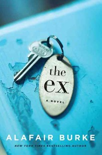 The Ex by Alafair Burke (9780062390486) - HardCover - Crime Mystery & Thriller