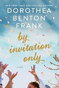 By Invitation Only by Dorothea Benton Frank (9780062390820) - HardCover - Modern & Contemporary Fiction General Fiction