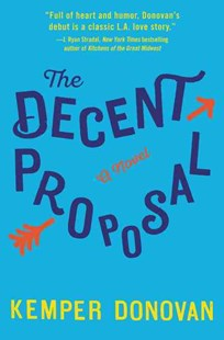 The Decent Proposal by Kemper Donovan (9780062391629) - HardCover - Crime Mystery & Thriller