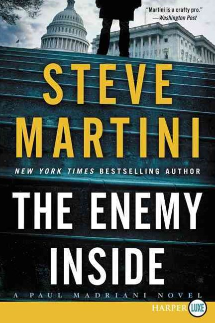 The Enemy Inside: A Paul Madriani Novel [Large Print]