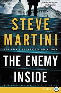 The Enemy Inside: A Paul Madriani Novel [Large Print] by Steve Martini (9780062392862) - PaperBack - Crime Mystery & Thriller