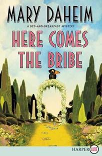 Here Comes the Bribe: Large Print by Mary Daheim (9780062393043) - PaperBack - Crime Cosy Crime
