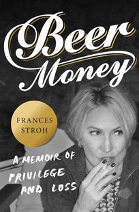 Beer Money by Frances Stroh (9780062393159) - HardCover - Biographies Entertainment