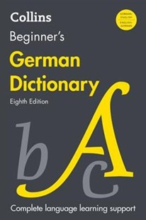 Collins Beginner's German Dictionary 8th Edition by HarperCollins Publishers Ltd. (9780062394453) - PaperBack - Language European Languages