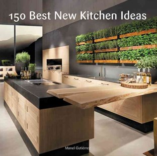150 Best New Kitchen Ideas by Manel Gutierrez, Manel Gutierrez (9780062396129) - HardCover - Art & Architecture Architecture