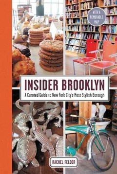 Insider Brooklyn: A Curated Guide To New York City