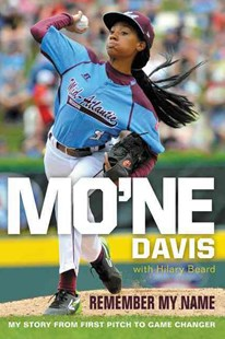 Mo'ne Davis: Remember My Name - My Story from First Pitch to Game Changer by Mo'ne Davis, Hilary Beard (9780062397546) - PaperBack - Non-Fiction Biography