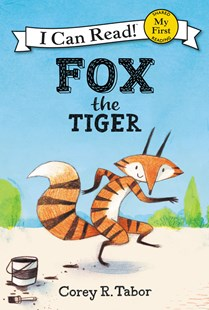 Fox the Tiger by Corey R. Tabor, Corey R. Tabor (9780062398673) - PaperBack - Children's Fiction Early Readers (0-4)