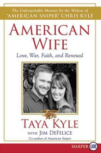 American Wife LP : A Memoir of Love, Service, Faith, and Renewal by Jim DeFelice, Taya Kyle (9780062398895) - PaperBack - Biographies General Biographies