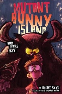 Mutant Bunny Island #2: Bad Hare Day by Obert Skye, Eduardo Vieira (9780062399151) - HardCover - Children's Fiction Older Readers (8-10)