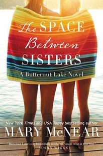 The Space Between Sisters by Mary McNear (9780062399359) - PaperBack - Modern & Contemporary Fiction General Fiction