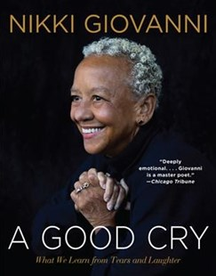 A Good Cry by Nikki Giovanni (9780062399465) - PaperBack - Poetry & Drama Poetry
