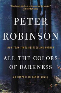 All the Colors of Darkness by Peter Robinson (9780062400253) - PaperBack - Crime Mystery & Thriller