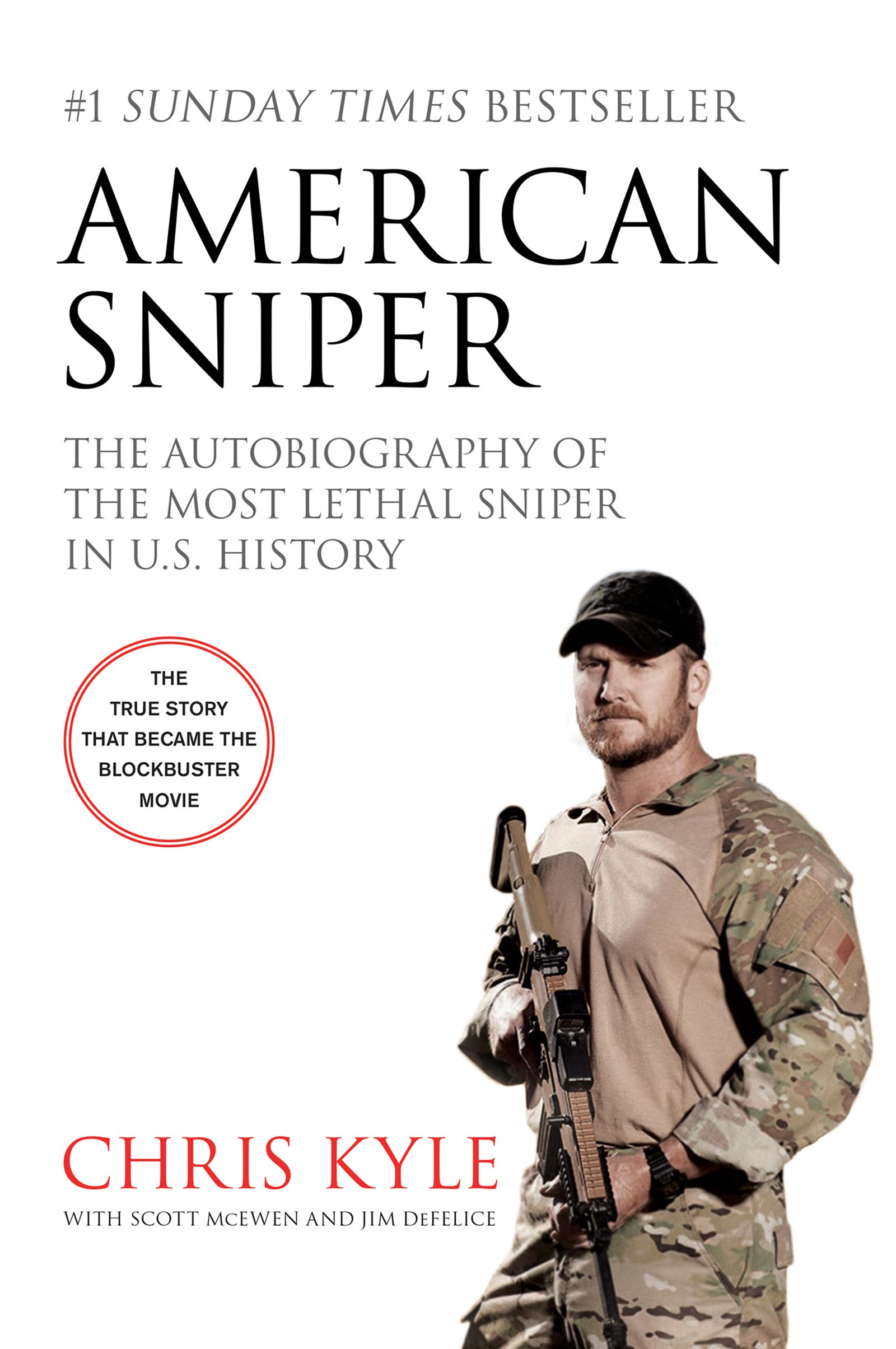 American Sniper [Film Tie-in Edition] : The Autobiography of the Most Lethal Sniper in U.S. Military History