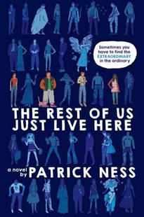 The Rest of Us Just Live Here by Patrick Ness (9780062403179) - PaperBack - Young Adult Contemporary