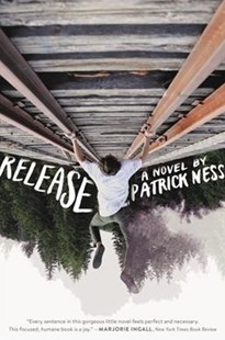 Release by Patrick Ness (9780062403209) - PaperBack - Young Adult Contemporary