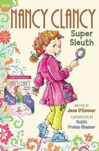 Fancy Nancy: Nancy Clancy Bind-up: Books 1 and 2: Super Sleuth and Secret Admirer by Jane O'Connor, Robin Preiss Glasser (9780062403643) - HardCover - Children's Fiction Older Readers (8-10)
