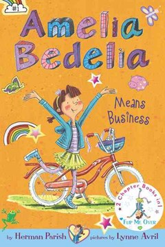 Amelia Bedelia Bind-up: Books 1 and 2: Amelia Bedelia Means Business; Amelia Bedelia Unleashed