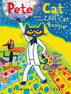 Pete The Cat And The Cool Cat Boogie by James Dean, James Dean (9780062404343) - HardCover - Children's Fiction Early Readers (0-4)