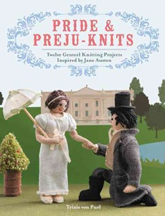 Pride and Preju-Knits by Trixie von Purl (9780062405296) - PaperBack - Craft & Hobbies Needlework