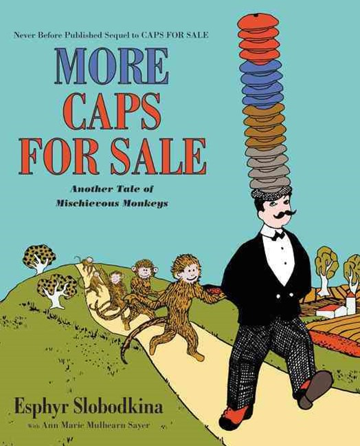 More Caps For Sale: Another Tale Of Mischievous Monkeys