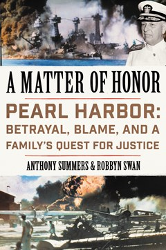 A Matter Of Honor: Pearl Harbor: Betrayal, Blame, and a Family