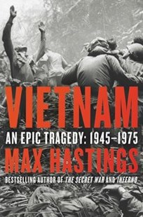 Vietnam by Max Hastings (9780062405661) - HardCover - History Asia