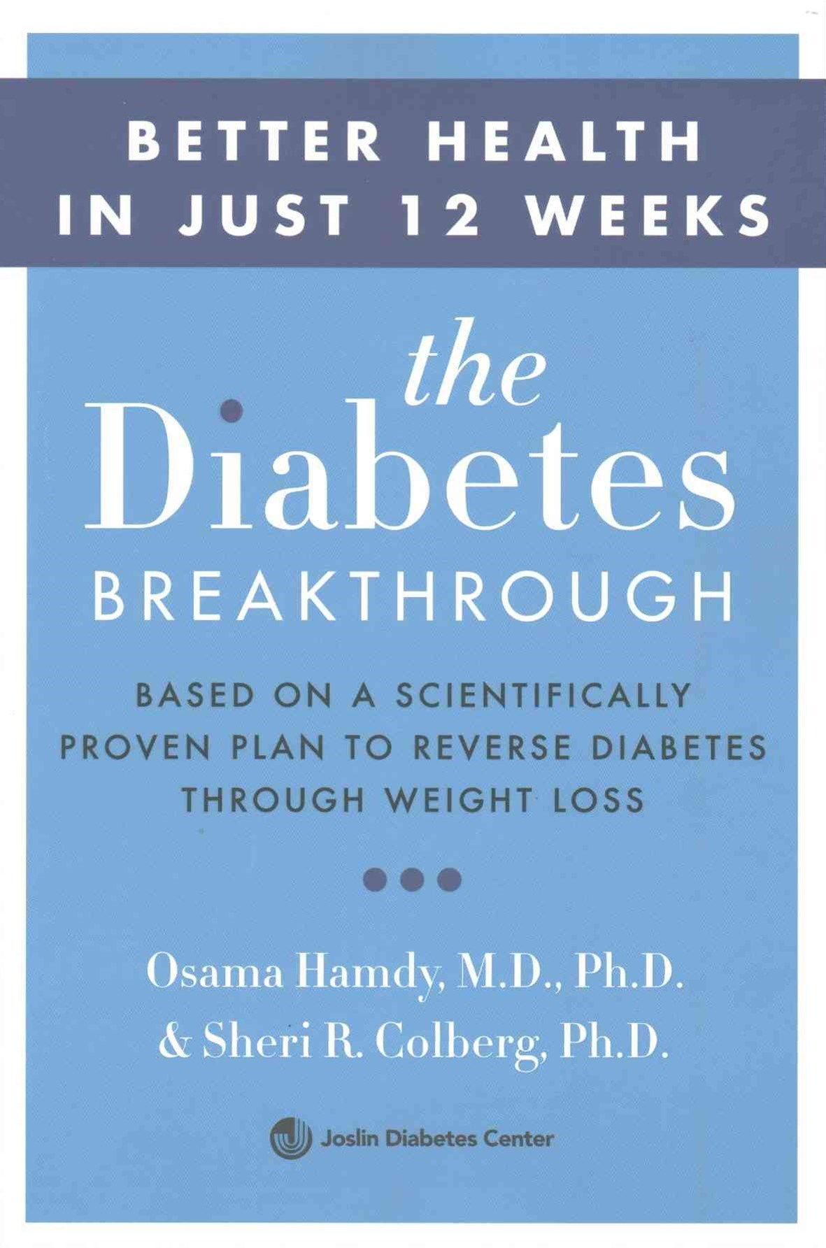 The Diabetes Breakthrough: Based on a Scientifically Proven Plan to LoseWeight and Cut Medications