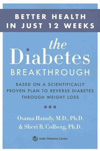 The Diabetes Breakthrough: Based on a Scientifically Proven Plan to LoseWeight and Cut Medications by Osama Hamdy, Sheri Colberg (9780062407191) - PaperBack - Health & Wellbeing Diet & Nutrition