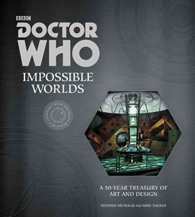 Doctor Who - Impossible Worlds by Stephen Nicholas, Mike Tucker (9780062407412) - HardCover - Art & Architecture General Art