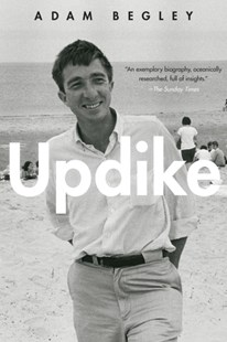 Updike by Adam Begley (9780062410894) - PaperBack - Biographies General Biographies