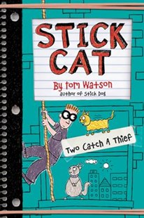 Stick Cat: Two Catch A Thief by Tom Watson, Ethan Long (9780062411044) - HardCover - Children's Fiction Older Readers (8-10)