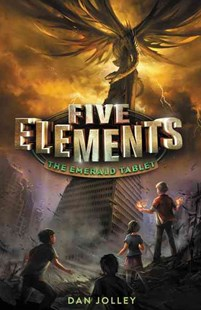 Five Elements #1: The Emerald Tablet by Dan Jolley (9780062411655) - HardCover - Children's Fiction Older Readers (8-10)