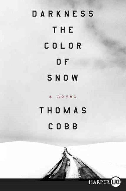 Darkness the Color of Snow LP: A Novel