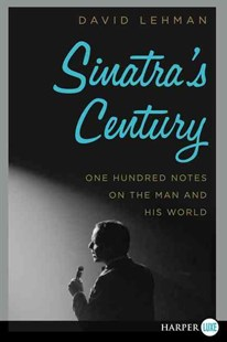 Sinatra's Century Large Print by David Lehman (9780062416926) - PaperBack - Biographies Entertainment