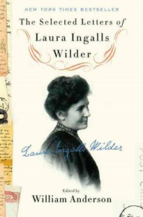 The Selected Letters of Laura Ingalls Wilder by William Anderson, Laura Ingalls Wilder (9780062419682) - HardCover - Modern & Contemporary Fiction Literature