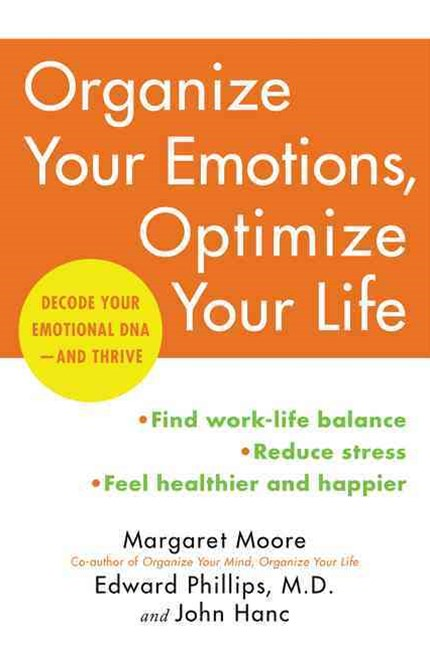 Organize Your Brain, Optimize Your Life: Decode Your Emotional DNA-And Thrive