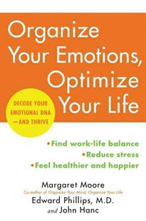 Organize Your Brain, Optimize Your Life: Decode Your Emotional DNA-And Thrive by Margaret Moore, Edward Phillips, John Hanc (9780062419774) - PaperBack - Self-Help & Motivation Inspirational