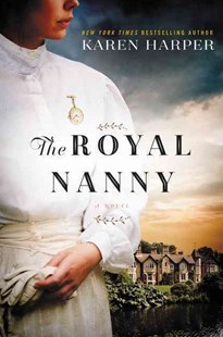 The Royal Nanny by Karen Harper (9780062420633) - PaperBack - Historical fiction