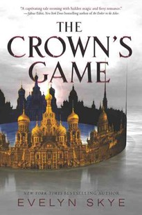 The Crown's Game by Evelyn Skye (9780062422590) - PaperBack - Children's Fiction