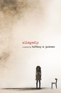 Allegedly by Tiffany D. Jackson (9780062422644) - HardCover - Children's Fiction